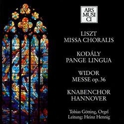 Liszt: Missa choralis - Kodaly: Pange lingua - Widor: Mass