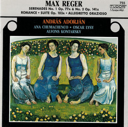 Reger: Serenades, Opp. 77a & 141a, Romanze in G Major, WoO II/10, Allegretto grazioso, WoO II/14 and Suite in A Minor, Op. 103a