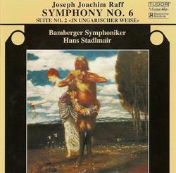 Raff, J.: Symphony No. 6 / Suite No. 2