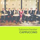 Salonorchester CAPPUCCINO - Warum hat die Adelheid keinen Abend für mich Zeit?