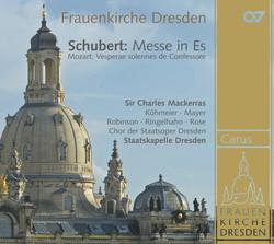 Schubert, F.: Mass No. 6 in E-Flat Major, D. 950 / Mozart, W.A.: Vesperae Solennes De Confessore, K. 339