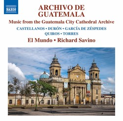 Archivo de Guatemala: Music from the Guatemala City Cathedral Archive