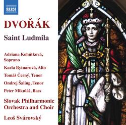Dvořák: Saint Ludmila, Op. 71, B. 144 (Live)