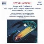 Szymanowski: Songs With Orchestra