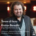 Tenore di forza: Kristian Benedikt Sings Favorite Tenor Arias