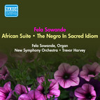 Sowande, F.: African Suite / The Negro In Sacred Idiom (Sowande, New Symphony, Harvey) (1951, 1952)