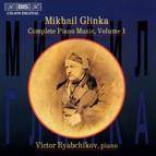Glinka - Complete Piano Music, Vol.1