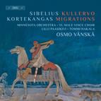 Sibelius: Kullervo & Kortekangas: Migrations