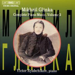 Glinka - Complete Piano Music, Vol.3