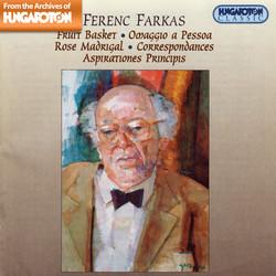 Farkas: Fruit Basket / Omaggio A Pessoa / Rose Madrigal / Correspondances / Aspirationes Principis
