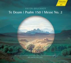 Bruckner: Te Deum, Psalm 150 & Mass No. 2 in E Minor