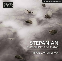 Stepanian: 26 Preludes for Piano