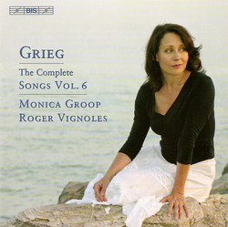 Grieg - The Complete Songs Vol.6