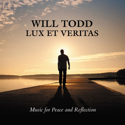 Todd: Lux et Veritas - Music for Peace and Reflection