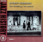 Hungarian Jazz History, Vol. 8: Gyorgy Szabados: The Wedding