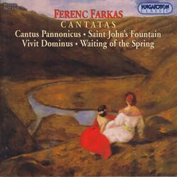 Farkas: Cantus Pannonicus / Cantata Lirica / Vivit Dominus / Tavaszvaras