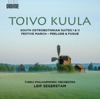 Toivo Kuula: South Ostrobothnian Suites 1 & 2, Festive March, Op. 13 and Prelude & Fugue, Op. 10
