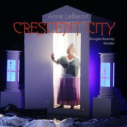 LeBaron: Crescent City (A Hyperopera)