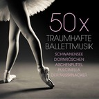 50 x traumhafte Balletmusik