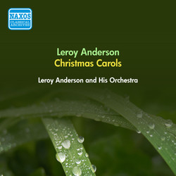 Anderson, L.: Christmas Festival (A) / Carol Arrangements (Leroy Anderson and His Orchestra) (1952, 1955)