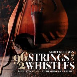 Brickman: 96 Strings & 2 Whistles