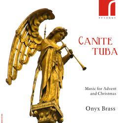 Canite Tuba: Music for Advent and Christmas