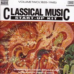 Classical Music Start-Up Kit, Vol.  2: 1825-1945