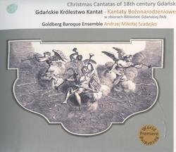 Muzyczne Dziedzictwo Miasta Gdanska, Vol. 2: Christmas Cantatas of 18th Century Gdansk