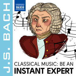 Become an Instant Expert: Bach