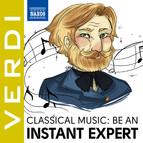 Become an Instant Expert: Verdi