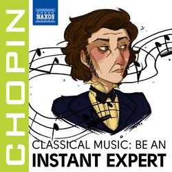 Become an Instant Expert: Chopin
