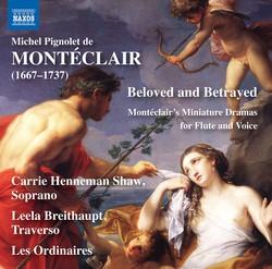 Beloved & Betrayed: Montéclair's Miniature Dramas for Flute & Voice
