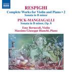 Respighi & Pick-Mangiagalli: Works for Violin & Piano