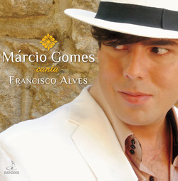 Márcio Gomes canta Francisco Alves