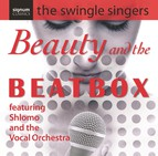Swingle Singers (The): Beauty and the Beatbox