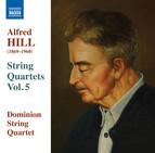 Alfred Hill: String Quartets, Vol. 5