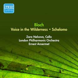 Bloch, E.: Voice in the Wilderness / Schelomo (Nelsova, London Philharmonic, Ansermet) (1955)