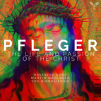 Pfleger: The Life and Passion of the Christ