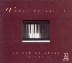 Piano Recital: Quintana, Edison - Piazzolla, A. / Mores, M. / Gardel, C. / Ramirez, A. / Nazareth, E. / Rodriguez, G.M. / Delfino, E. / Cobian, J.C.