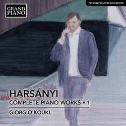 Harsányi: Complete Piano Works, Vol. 1