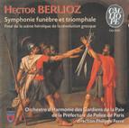Hector Berlioz: Grande symphonie funebre et triomphale / Final de la scène héroïque de la révolution grecque