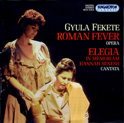 Fekete: Roman Fever / Elegy: In Memoriam Hannah Senesh