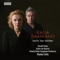 Kaija Saariaho: True Fire, Ciel d'hiver & Trans (Live)