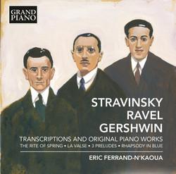 Stravinsky, Ravel & Gershwin: Transcriptions & Original Piano Works