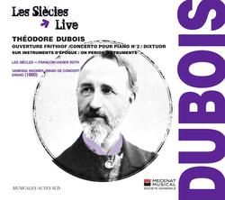 Dubois: Ouverture de Frithiof, Concerto pour piano N°2 & Dixtuor