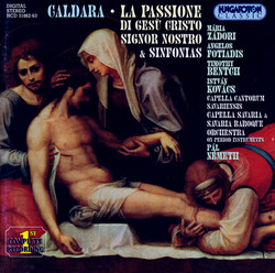 Caldara: La Passione Di Gesu Cristo / Sinfonias Nos.  5, 6, 7, and 9