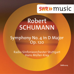 Schumann: Symphony No. 4 in D Major, Op. 120