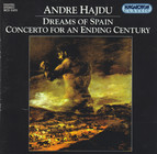 Hajdu: Dreams of Spain / Concerto for an Ending Century