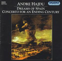 Hajdu: Dreams of Spain / Concerto for an Ending Century