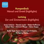 Humperdinck, E.: Hansel Und Gretel / Lortzing, A.: Zar Und Zimmermann (Selections) (1954-1955)